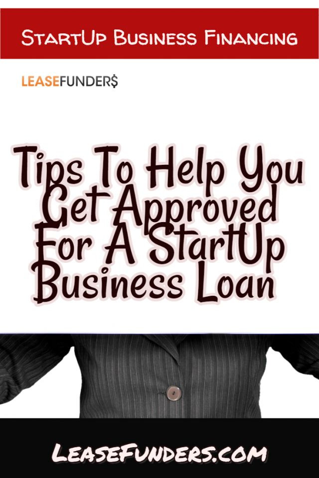 tips to help you get approved for a startup business loan