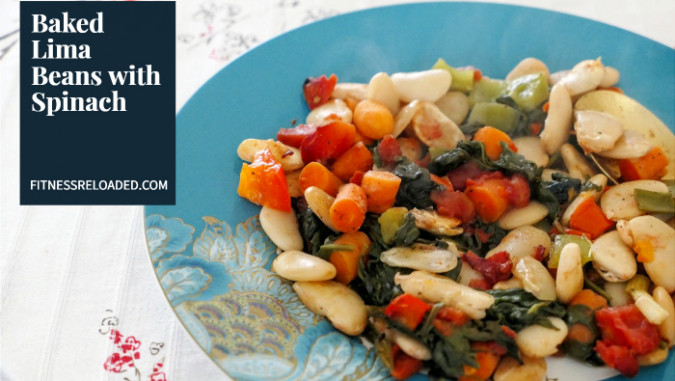 Lose Weight Without Feeling Hungry: Baked Lima Beans With Spinach!