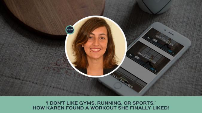 Meet Karen: How To Exercise When Exercise Is Boring.