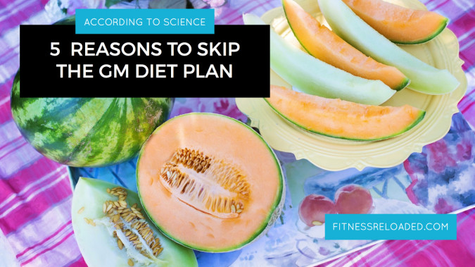 5 Reasons To Skip The GM Diet Plan, According To Science.