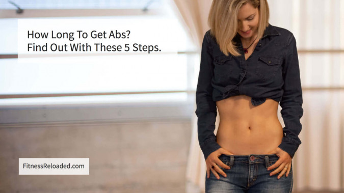 How Long to Get Abs For You Specifically? [5 Step Guide]