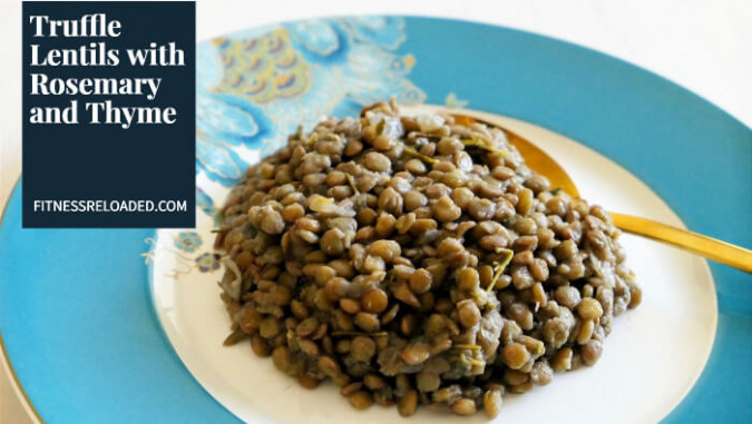 Extra Luxurious Truffle Lentils So Good They Make You Want To Binge Healthy!