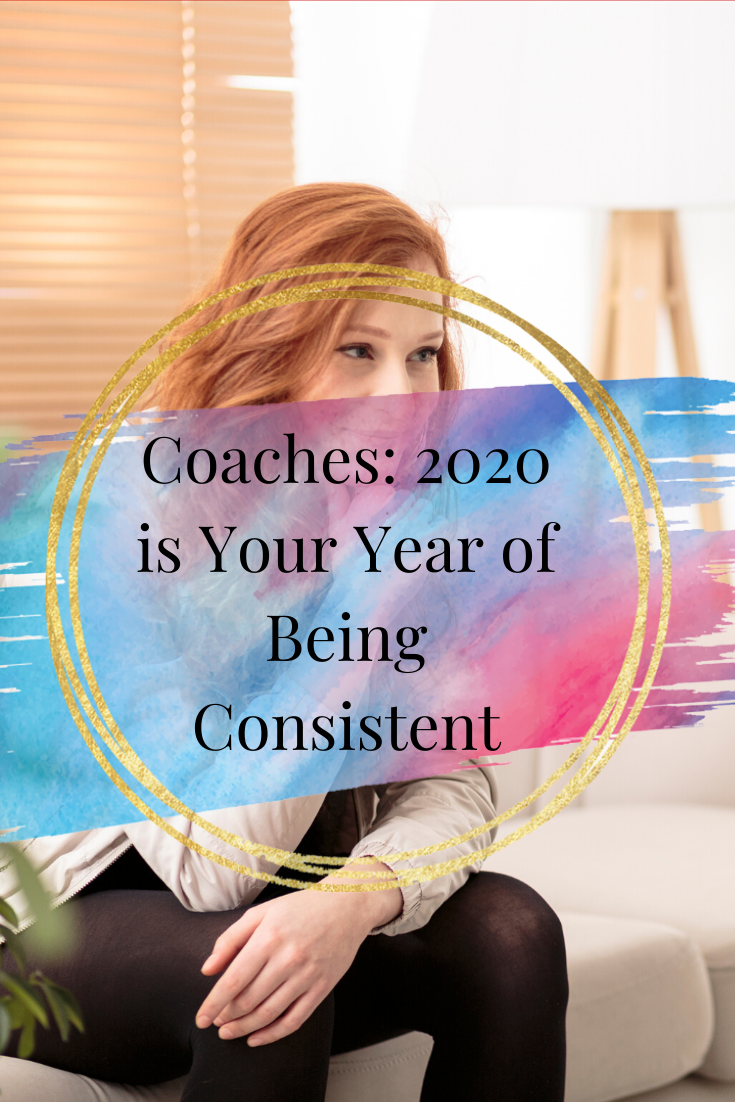Coaches: 2020 is Your Year of Being Consistent