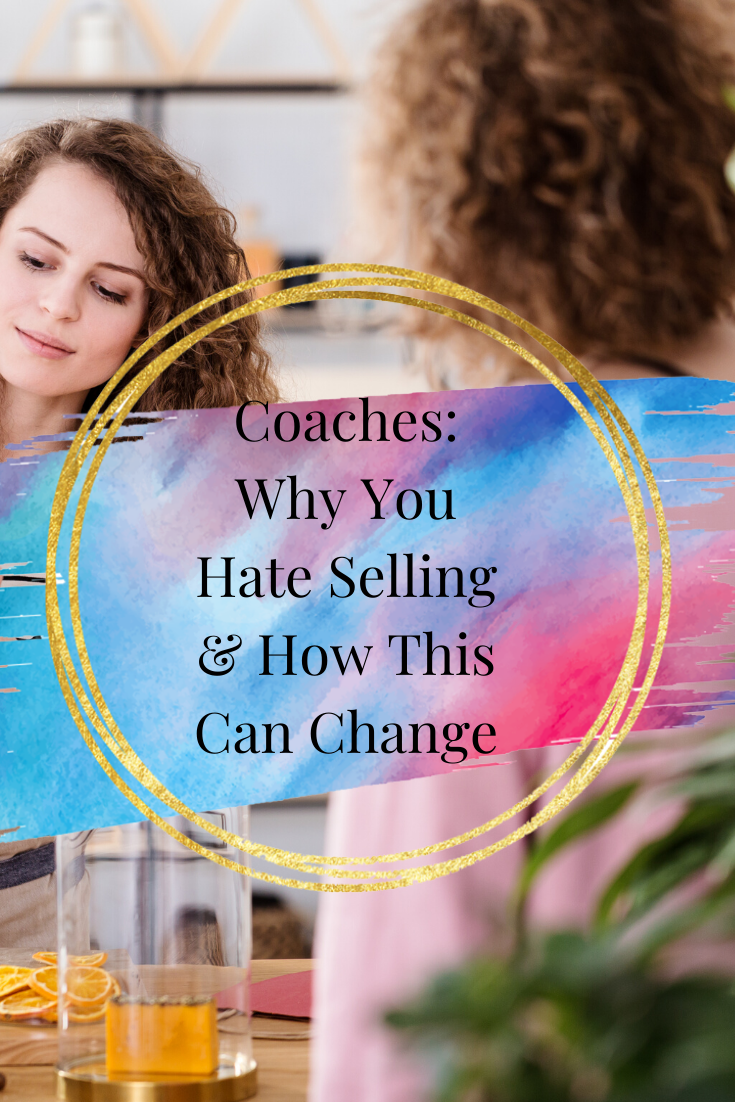 Coaches: Why You Hate Selling & How This Can Change via @saraharrow