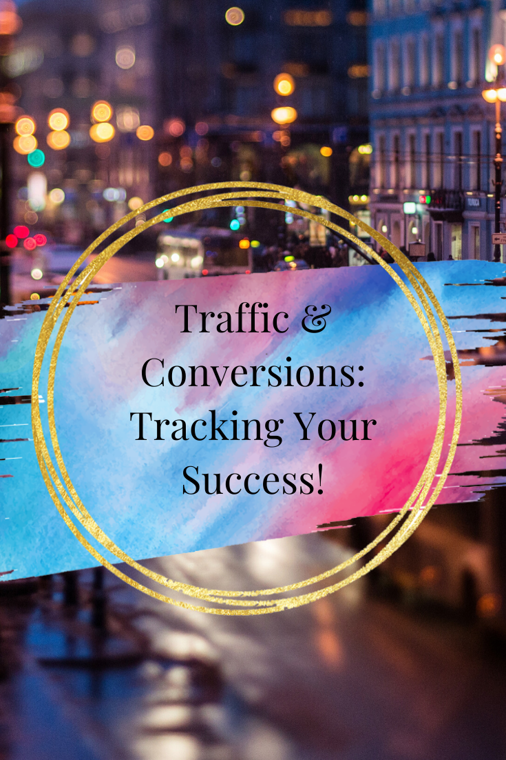 Traffic & Conversions: Tracking Your Success!