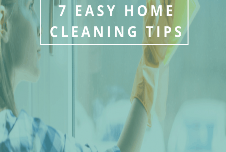 SPRING CLEANING? 7 EASY HOME CLEANING TIPS