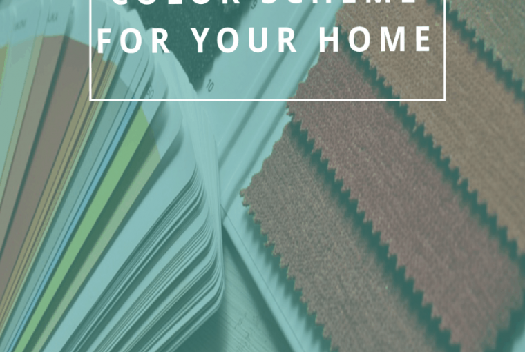 CHOOSE A COLOR SCHEME FOR YOUR HOME