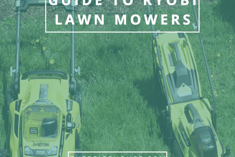 Guide to Ryobi Lawn Mowers