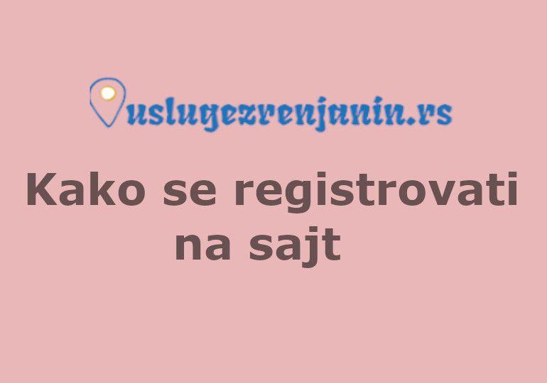 Kako se registrovati na sajt uslugezrenjanin.rs