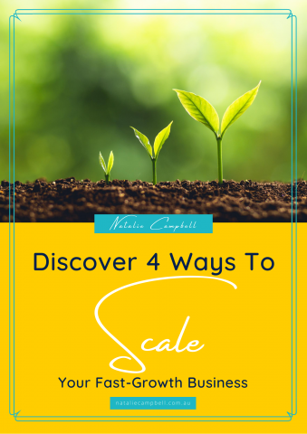 4 Ways to Scale Your Fast-Growth Business | Blog | Natalie Campbell