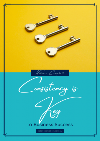 Consistency is Key to Business Success | Blog | Natalie Campbell