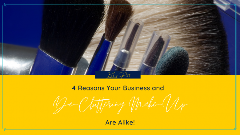 blog image 4 reasons business and de cluttering make up are alike | Natalie Campbell