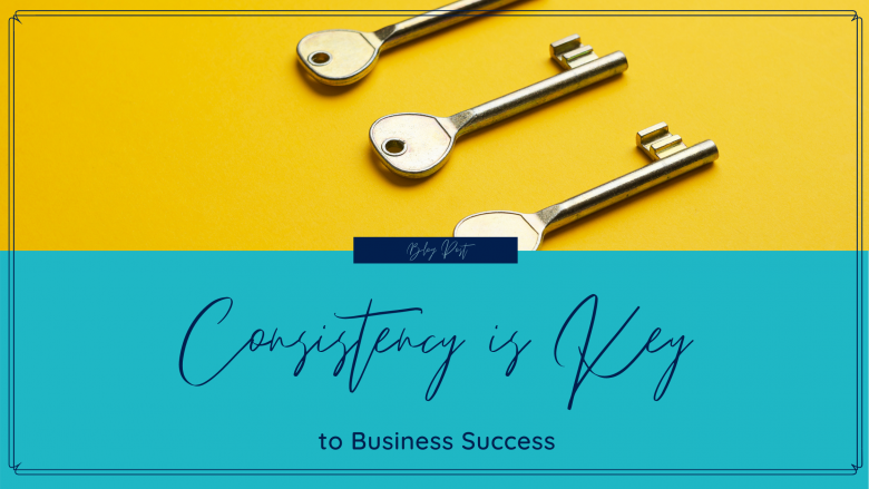 blog image consistency is key to business success | Natalie Campbell