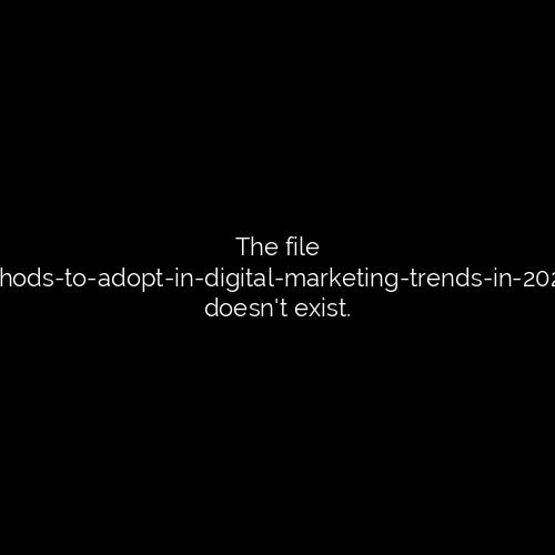 4 Methods to Adopt in Digital Marketing Trends in 2020