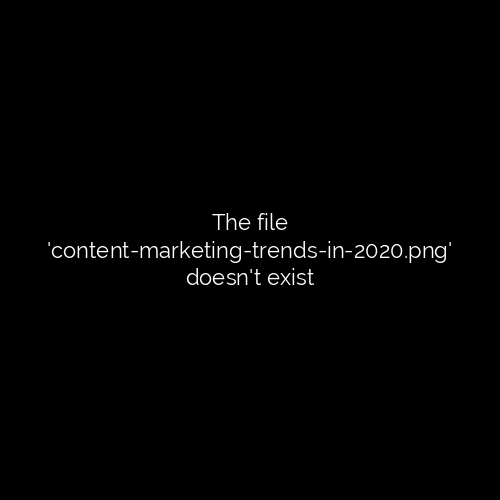 Content Marketing Trends in 2020