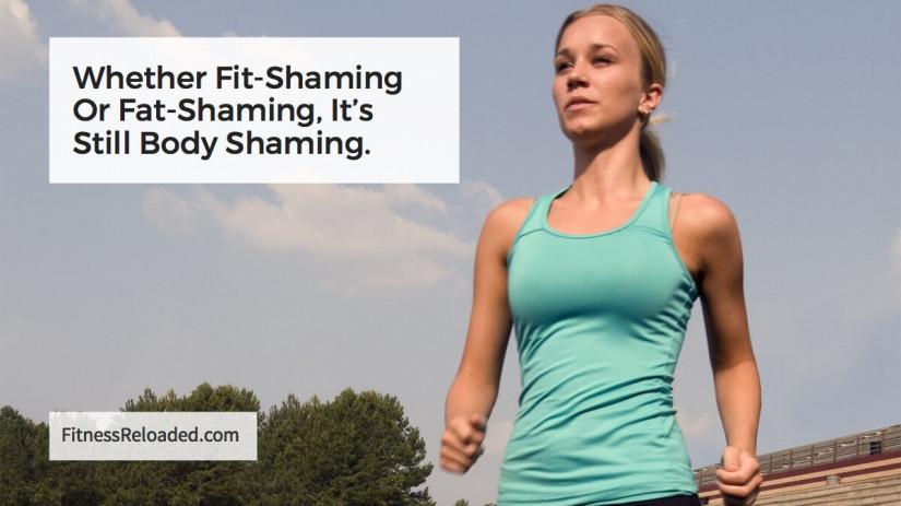Whether Fit-Shaming Or Fat-Shaming, It's Still Body Shaming.