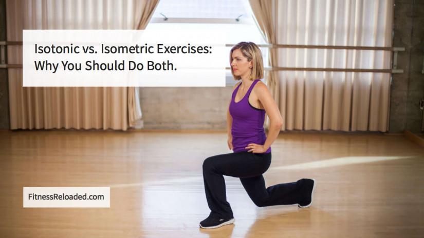 Isotonic vs. Isometric Exercises: Why You Should Do Both.
