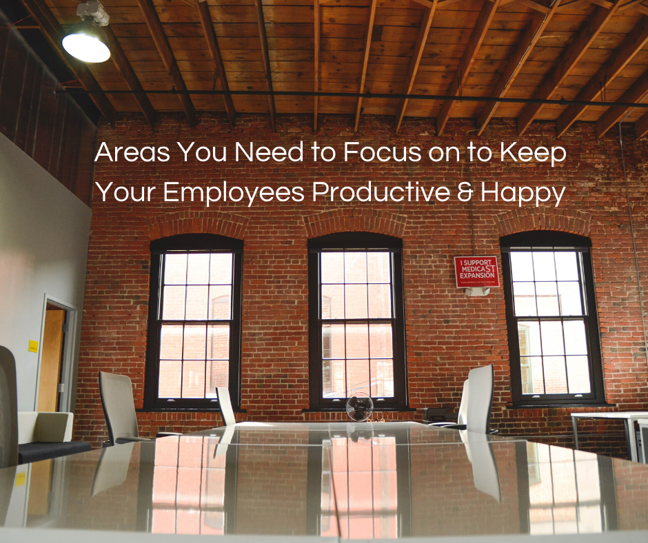 Areas You Need to Focus on to Keep Your Employees Productive & Happy