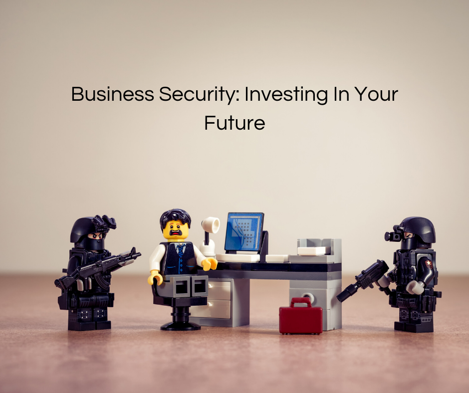 Business Security: Investing In Your Future