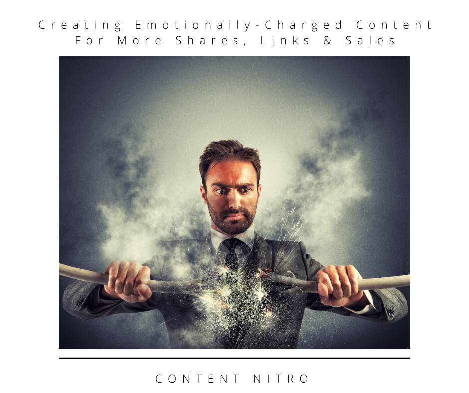 Creating Emotionally-Charged Content For More Shares, Links & Sales